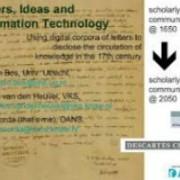 Letters from Descartes in Digital Format; Circulation of Knowledge Collaboratory at Huygens Institute - New Trends in eHumanities